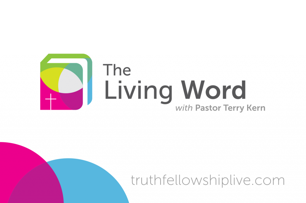 The Living Word, With Pastor Terry Kern
